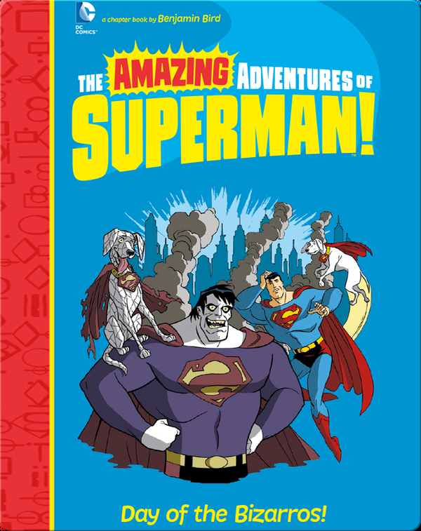 The Amazing Adventures of Superman!: Day of the Bizarros!