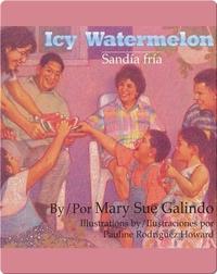 Icy Watermelon / Sandía fría