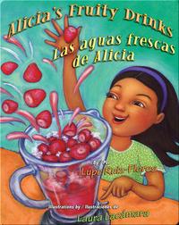 Alicia's Fruity Drinks / Las aguas frescas de Alicia