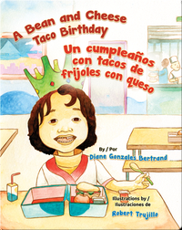 A Bean and Cheese Taco Birthday / Un compleaños con tacos de frijoles con queso