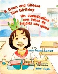 A Bean and Cheese Taco Birthday / Un compleaños con tacos de frijoles con queso