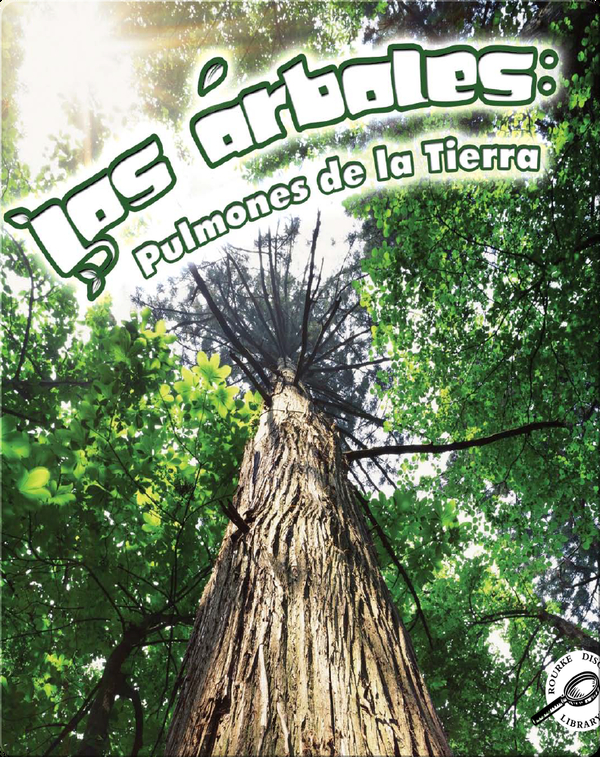 Los Árboles: Pulmones de la Tierra (Trees: Earth's Lungs)