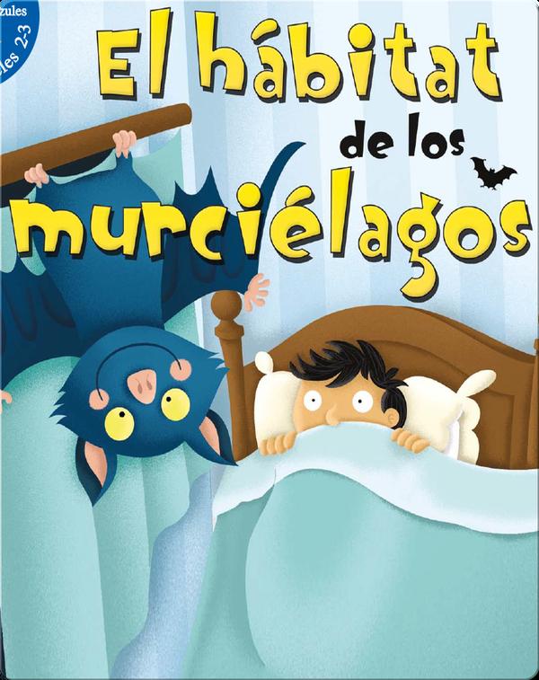 El Hábitat De Los Murciélagos (Habitat For Bats)