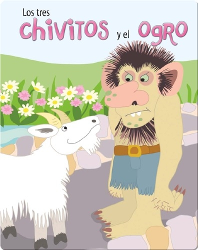 Los Tres Chivitos Y El Ogro (The Three Billy Goats and Gruff)