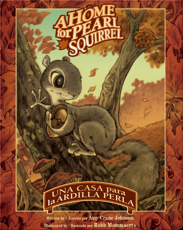 A Home for Pearl Squirrel / Una casa para la ardilla Perla
