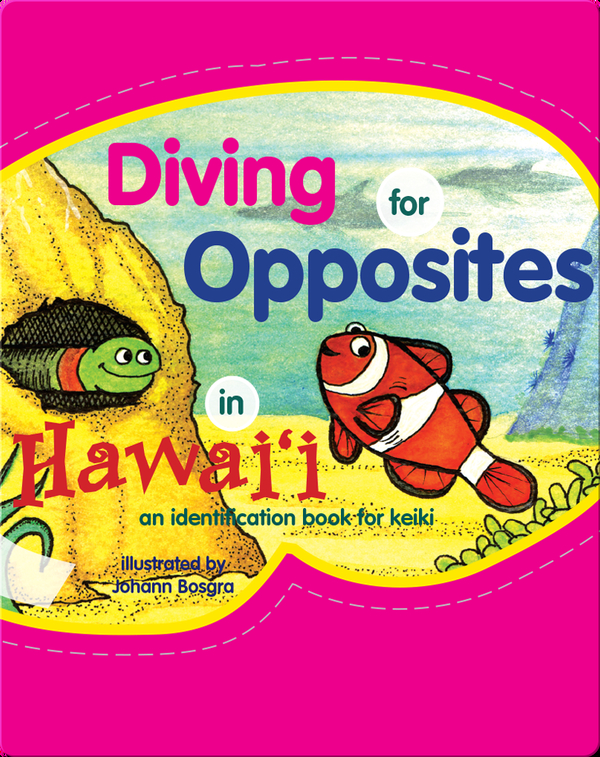 Diving for Opposites in Hawaii: An Identification Book for Keiki