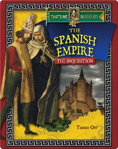 That's Me in History: The Spanish Empire: The Inquisition