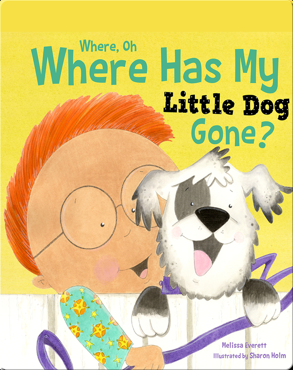 Where Oh Where Has My Little Dog Gone