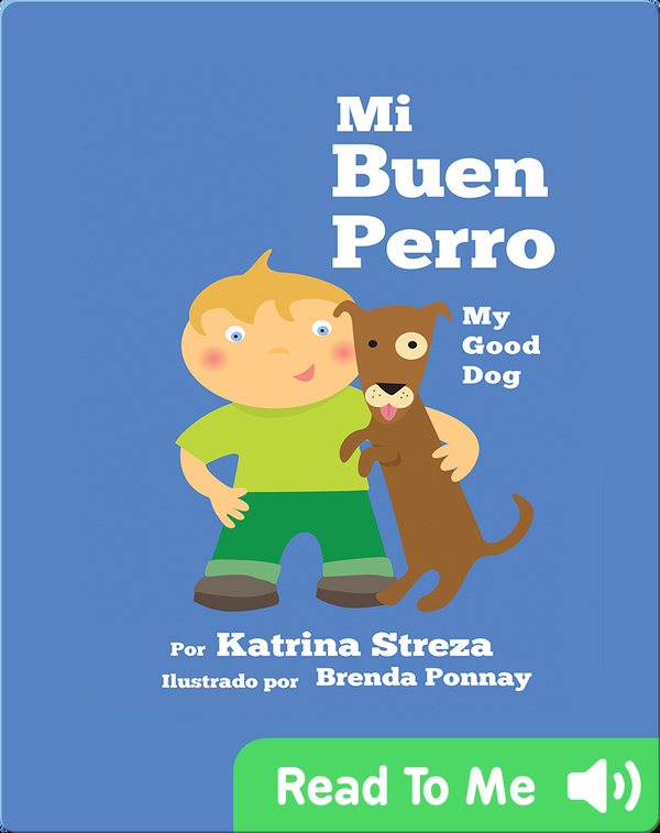 Mi Buen Perro/ My Good Dog