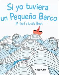 Si yo tuviera un Pequeño Barco/ If I had a Little Boat