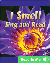 I Smell Sing and Read
