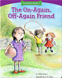 The On-Again, Off-Again Friend