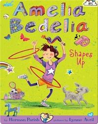 Amelia Bedelia #5: Amelia Bedelia Shapes Up