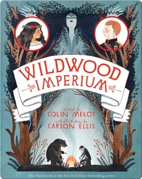The Wildwood Chronicles #3: Wildwood Imperium