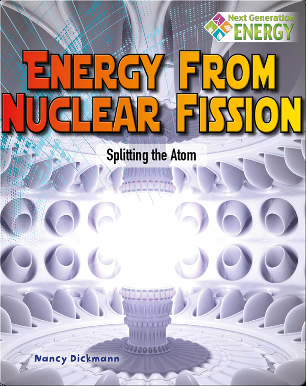 Energy from Nuclear Fission: Splitting the Atom