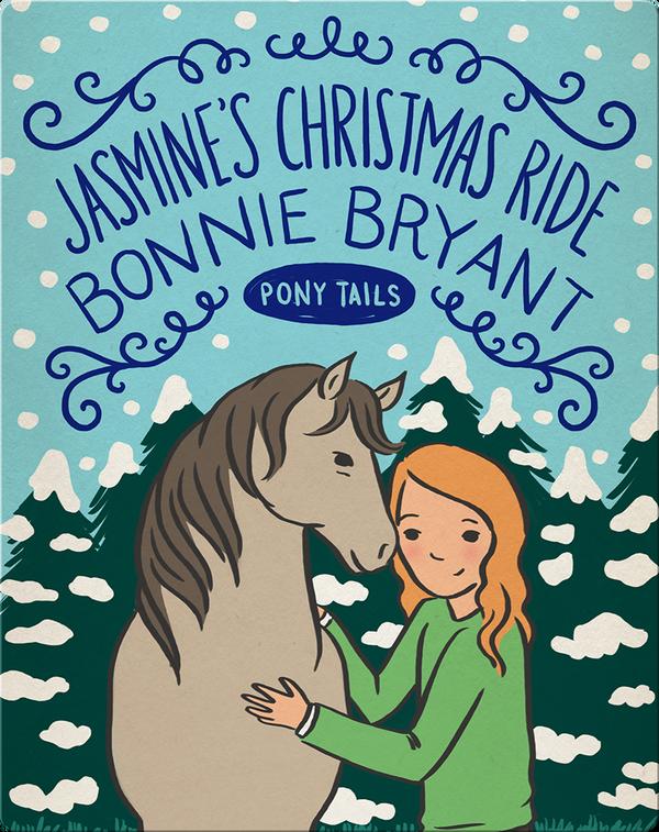 Pony Tails #4: Jasmine's Christmas Ride