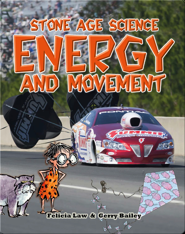 Stone Age Science: Energy and Movement