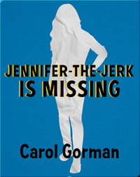 Jennifer-the-Jerk Is Missing