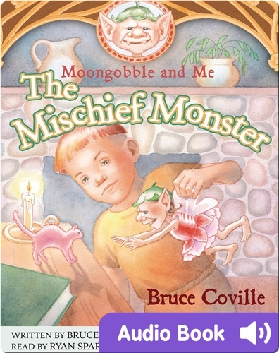 Moongobble and Me: The Mischief Monster