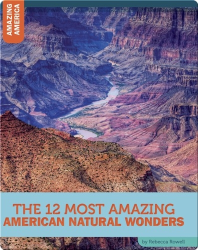 The 12 Most Amazing American Natural Wonders