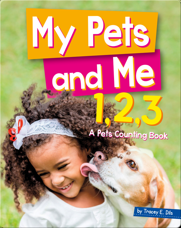 My Pets And Me 1, 2, 3: A Pets Counting Book