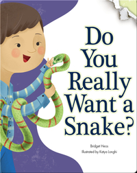 Do You Really Want A Snake?