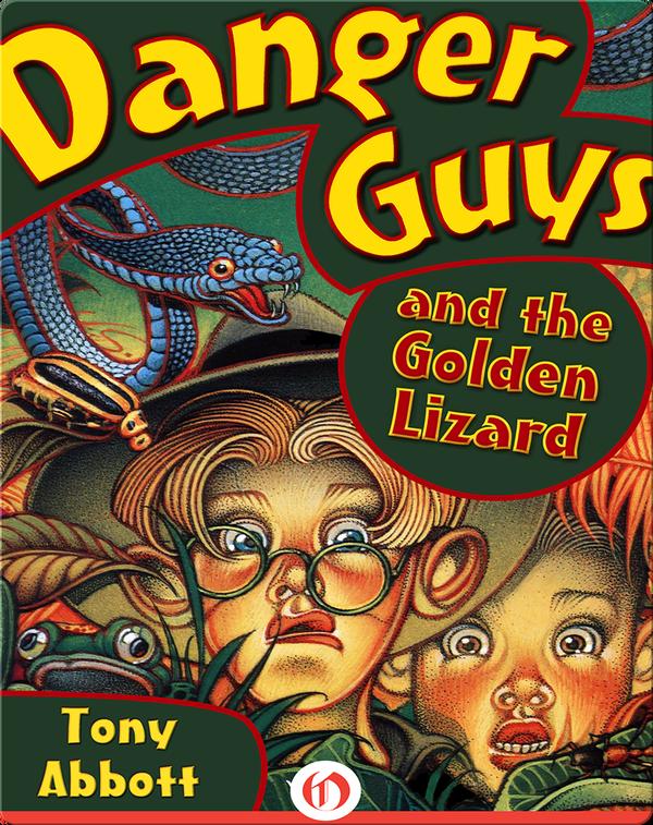 Danger Guys #6: Danger Guys and the Golden Lizard