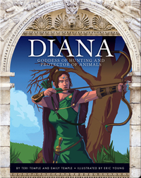 Diana: Goddess of Hunting and Protector of Animals