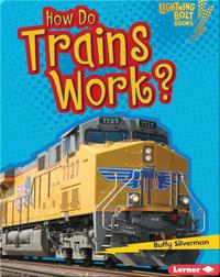 How Do Trains Work?