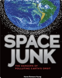 Space Junk The Dangers of Polluting Earth's Orbit