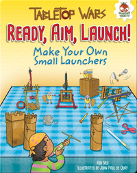Ready, Aim, Launch!: Make Your Own Small Launchers