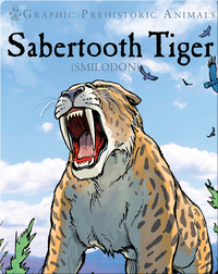 Sabertooth Tiger: Smilodon