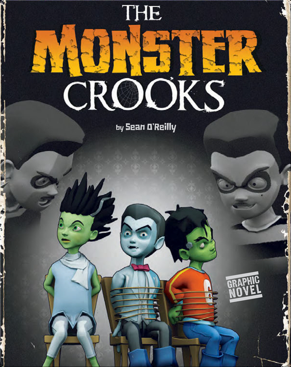 Mighty Mighty Monsters: The Monster Crooks
