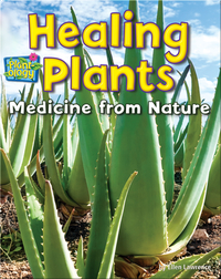 Healing Plants: Medicine From Nature