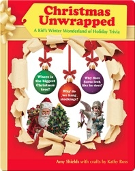 Christmas Unwrapped: A Kid's Winter Wonderland of Holiday Trivia
