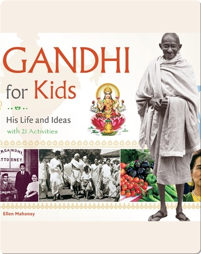 Gandhi for Kids: His Life and Ideas