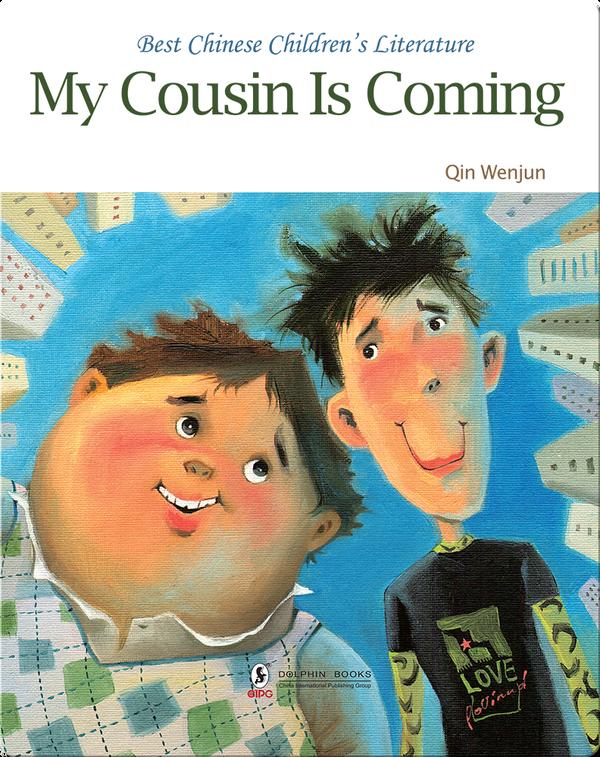 My Cousin Is Coming   中国儿童文学走向世界精品书系·表哥驾到(英)