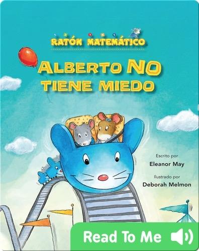 Alberto NO tiene miedo