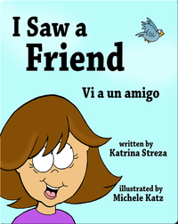 I Saw a Friend/ Vi a un amigo