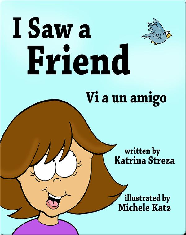 I Saw a Friend/ Vi a un amigo