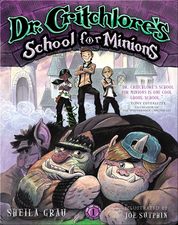 Dr. Critchlore's School for Minions Book 1