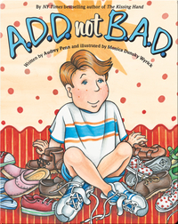 A.D.D. not B.A.D.