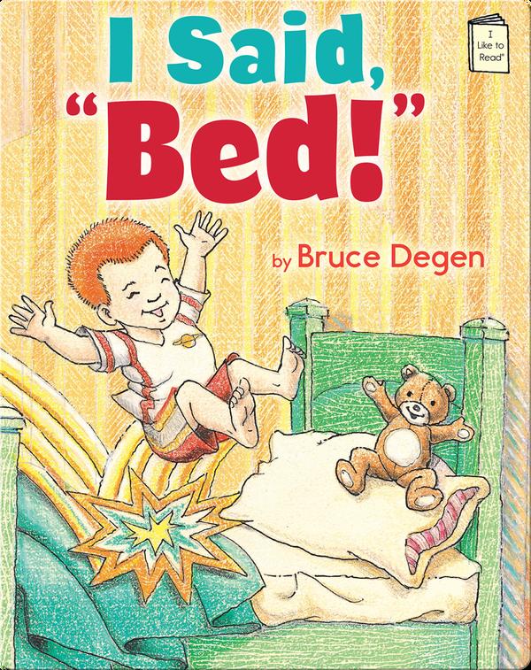 I Said, Bed!