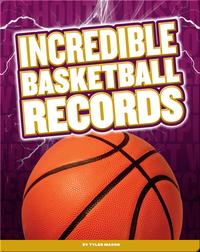 Incredible Basketball Records