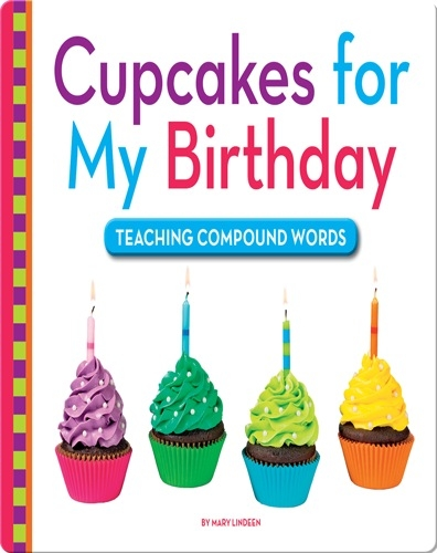 Cupcakes for My Birthday: Teaching Compound Words