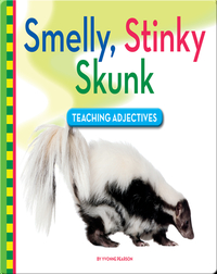 Smelly, Stinky Skunk: Teaching Adjectives