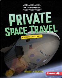 Private Space Travel: A Space Discovery Guide