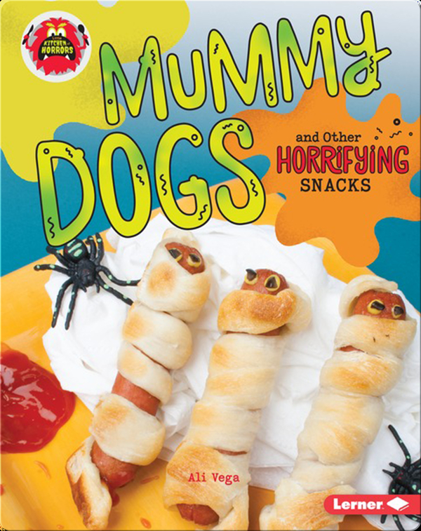 Mummy Dogs and Other Horrifying Snacks