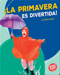 ¡La primavera es divertida! (Spring Is Fun!)