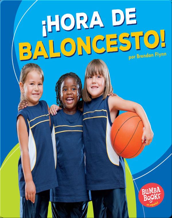 ¡Hora de baloncesto! (Basketball Time!)